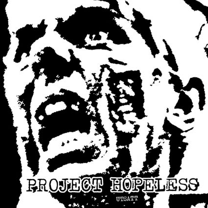 "Project Hopeless ""Utsatt"""