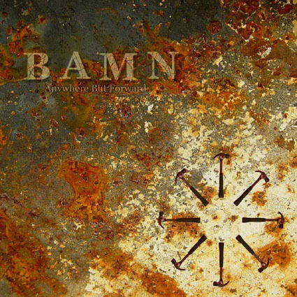 "BAMN - ""Anywhere but forward"""