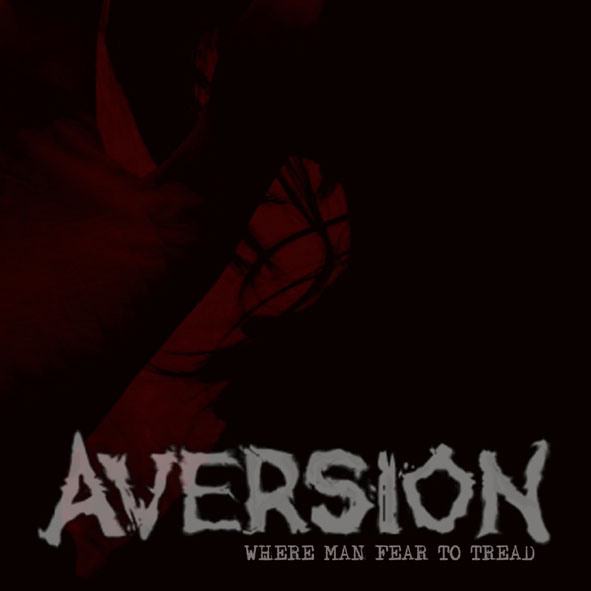 "Aversion - ""Where man fears to tread"""